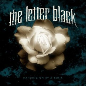 The Letter Black - Hanging on by a Remix
