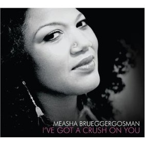 Measha Brueggergosman - I've Got a Crush on You