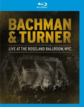Bachman & Turner - Live at the Roseland Ballroom