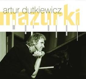 Artur Dutkiewicz - Mazurki