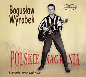 Bogusław Wyrobek - Legenda rock and rolla