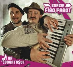 Bracia Figo Fagot - Na bogatości