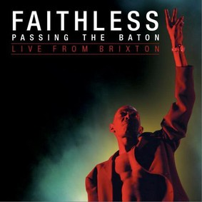 Faithless - Passing The Baton Live From Brixton