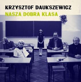 Krzysztof Daukszewicz - Nasza dobra klasa