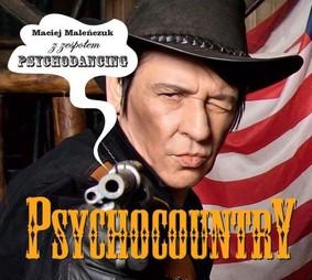 Maciej Maleńczuk - Psychocountry