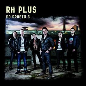 RH Plus - Po prostu 3