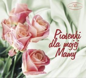 Various Artists - Piosenki dla mojej Mamy