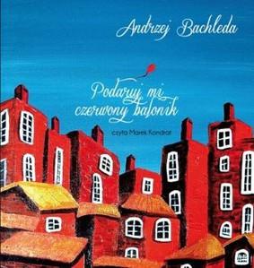 Andrzej Bachleda - Podaruj mi czerwony balonik