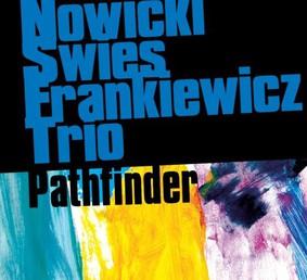 Nowicki Świes Frankiewicz Trio - Pathfinder