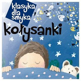 Various Artists - Klasyka dla smyka: Kołysanki