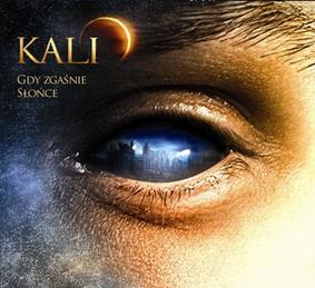 Kali - Gdy zgaśnie słońce