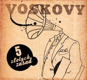 Voskovy - Pięć złotych zasad