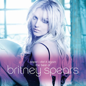 Britney Spears - Oops I Did It Again: The Best Of Britney Spears