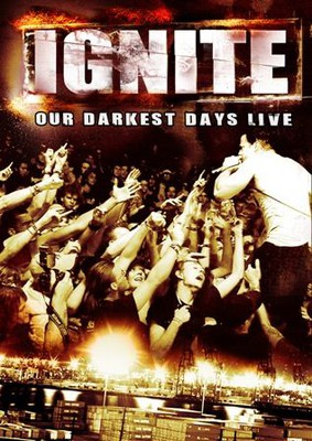 Ignite - Our Darkest Days Live [DVD]