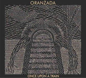 Oranżada - Once Upon A Train