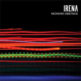 Irena - Neonowe obietnice