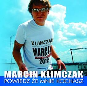 Marcin Klimczak - Powiedz że mnie kochasz