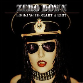 Zero Down - Looking To Start A Riot