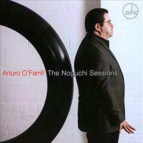 Arturo O'Farrill - The Noguchi Sessions
