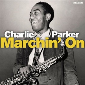 Charlie Parker - Marchin' On