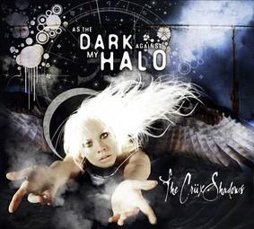 Crüxshadows - As the Dark Against My Halo
