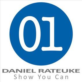 Daniel Rateuke - Show You Can