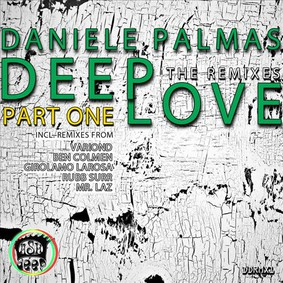 Daniele Palmas - Deep Love: The Remixes, Pt. 1
