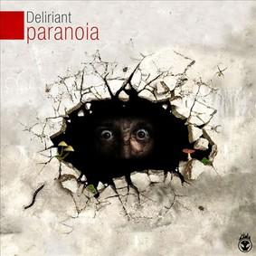 Deliriant - Paranoia