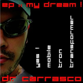 Dr. Carrasco - My Dream