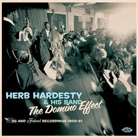 Herb Hardesty & His Band - The Domino Effect: Wing And Federal Recordings 1958-61