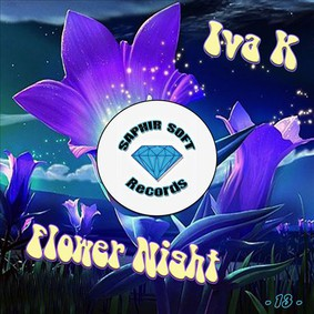 Iva K - Flower Night
