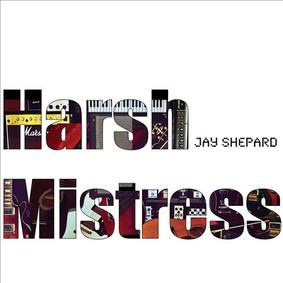 Jay Shepard - Harsh Mistress