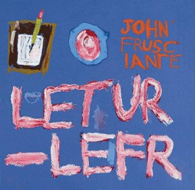 John Frusciante - Letur-Lefr [EP]