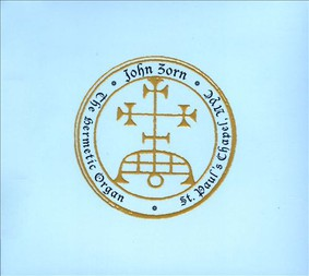 John Zorn - The Hermetic Organ