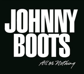 Johnny Boots - All or Nothing