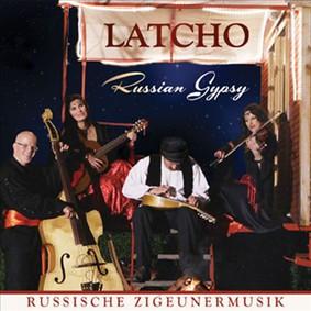 Latcho - Russische Zigeunermusik