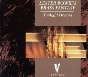 Lester Bowie's Brass Fantasy - Twilight Dreams