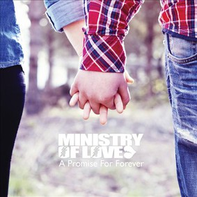 Ministry of Love - A Promise for Forever