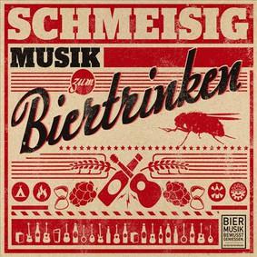 Schmeisig - Musik Zum Biertrinken