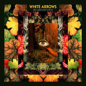 White Arrows - Dry Land Is Not a Myth