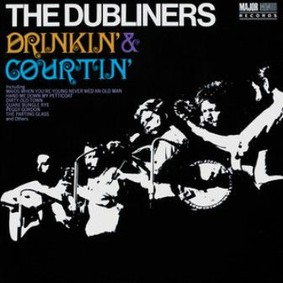 Dubliners - Drinkin' & Courtin'