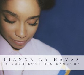 Lianne La Havas - Is Your Love Big Enough