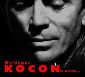 Waldemar Kocoń - Nie wierzę...