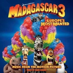 Various Artists - Madagaskar 3 / Various Artists - Madagascar 3: Europe's Most Wanted Arrive