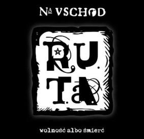 R.U.T.A. - Na Vschod. Wolność albo śmierć