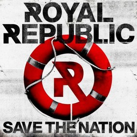 Royal Republic - Save The Nation