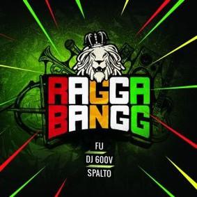 Spalto, Fu, DJ 600 Volt - Ragga Bangg
