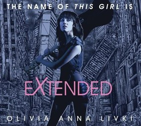 Olivia Anna Livki - The Name Of This Girl Is Extended