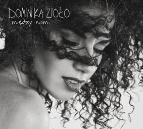 Dominika Zioło - Między nami
