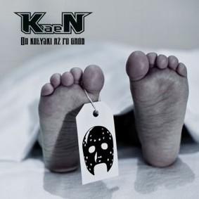 KaeN - Od kołyski aż po grób
